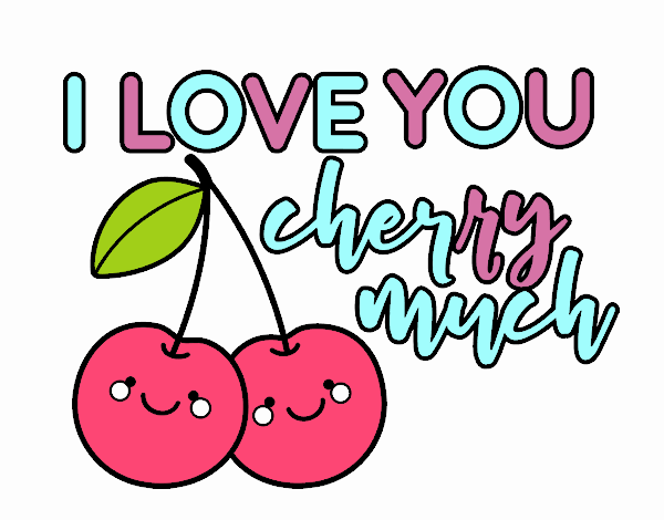 I love you cherry much