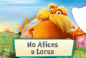 NO ATICES A LORAX
